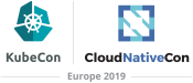 KubeCon + CloudNativeCon Europe 2019